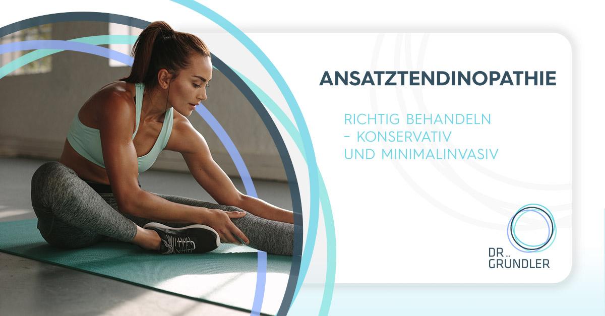 """Sportlerin sitzt am Boden auf einer Yogamatte und dehnt sich - rechts daneben steht """"Ansatztendinopathie Richtig behandeln - konservativ und minimalinvasiv"""""""